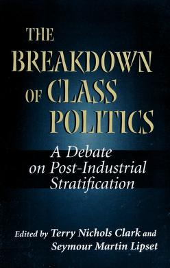 Cover of: The breakdown of class politics | edited by Terry Nichols Clark and Seymour Martin Lipset