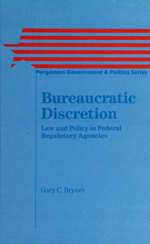Bureaucratic discretion by Gary C. Bryner