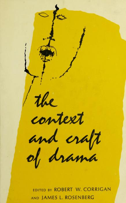 The context and craft of drama by Robert Willoughby Corrigan
