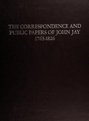 Cover of: Correspondence and Public Papers of John Jay, 1763-1781 (American Public Figures Ser) | Henry P. Johnston
