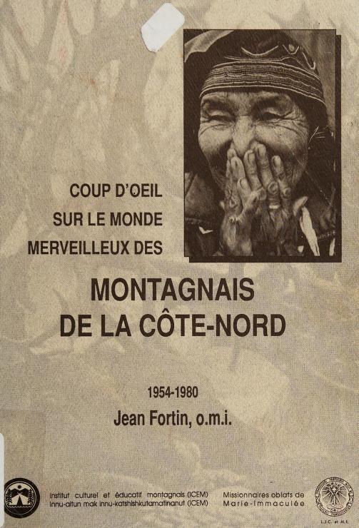 Coup d'oeil sur le monde merveilleux des Montagnais de la Côte-Nord, 1954-1980 by Jean Fortin