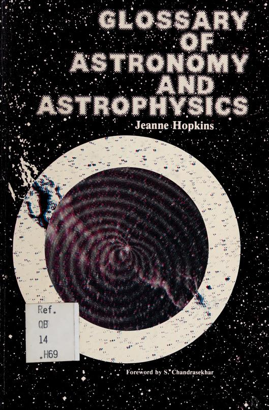 Glossary of astronomy and astrophysics by Jeanne Hopkins