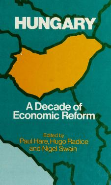 Cover of: Hungary, a decade of economic reform | edited by P.G. Hare, H.K. Radice, and N. Swain.