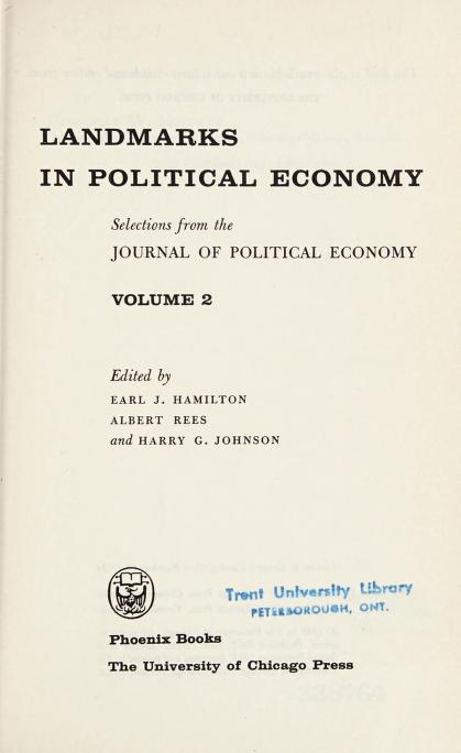 Landmarks in political economy by Edited by Earl J. Hamilton. Albert Rees, and Harry G. Johnson.