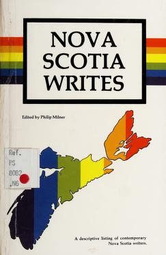 Cover of: Nova Scotia writes | [compiled and] edited by Philip Milner.