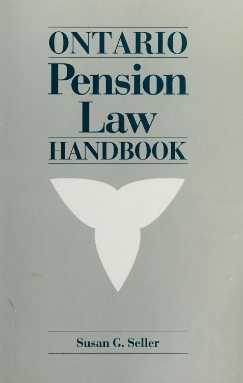 Ontario pension law handbook by Susan Gail Seller