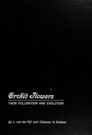 Cover of: Orchid flowers: their pollination and evolution   Pijl, L. van der