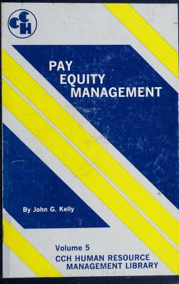 Cover of: Pay equity management | John G. Kelly