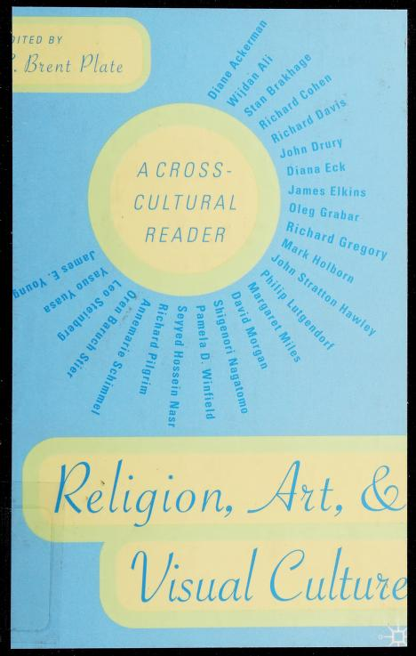 Religion, art, and visual culture by edited, and with introductions by S. Brent Plate