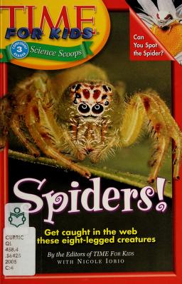 Cover of: Spiders! | by the editors of Time for Kids with Nicole Iorio.