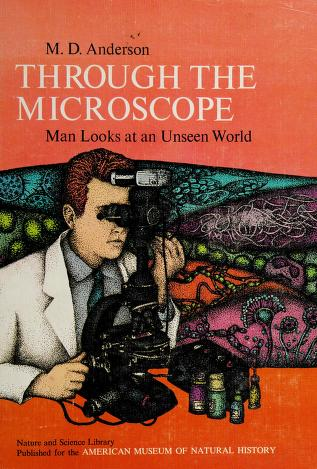 Cover of: Through the microscope | M. D. Anderson