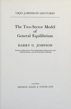 Cover of: The two-sector model of general equilibrium | Johnson, Harry G.